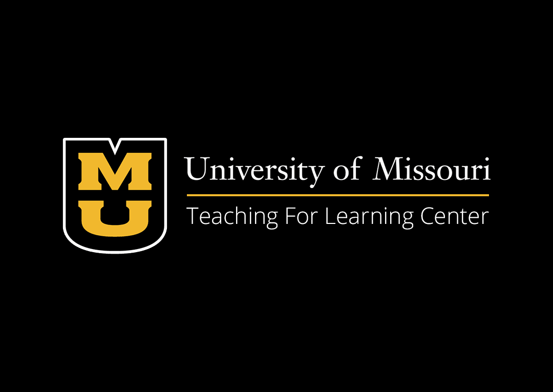 Teaching For Learning Center University of Missouri